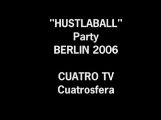 Cuatro TV on HustlaBall Berlin 2006